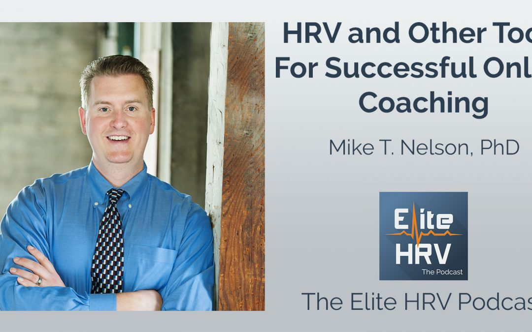 HRV for Successful Online Coaching with Dr. Mike T. Nelson