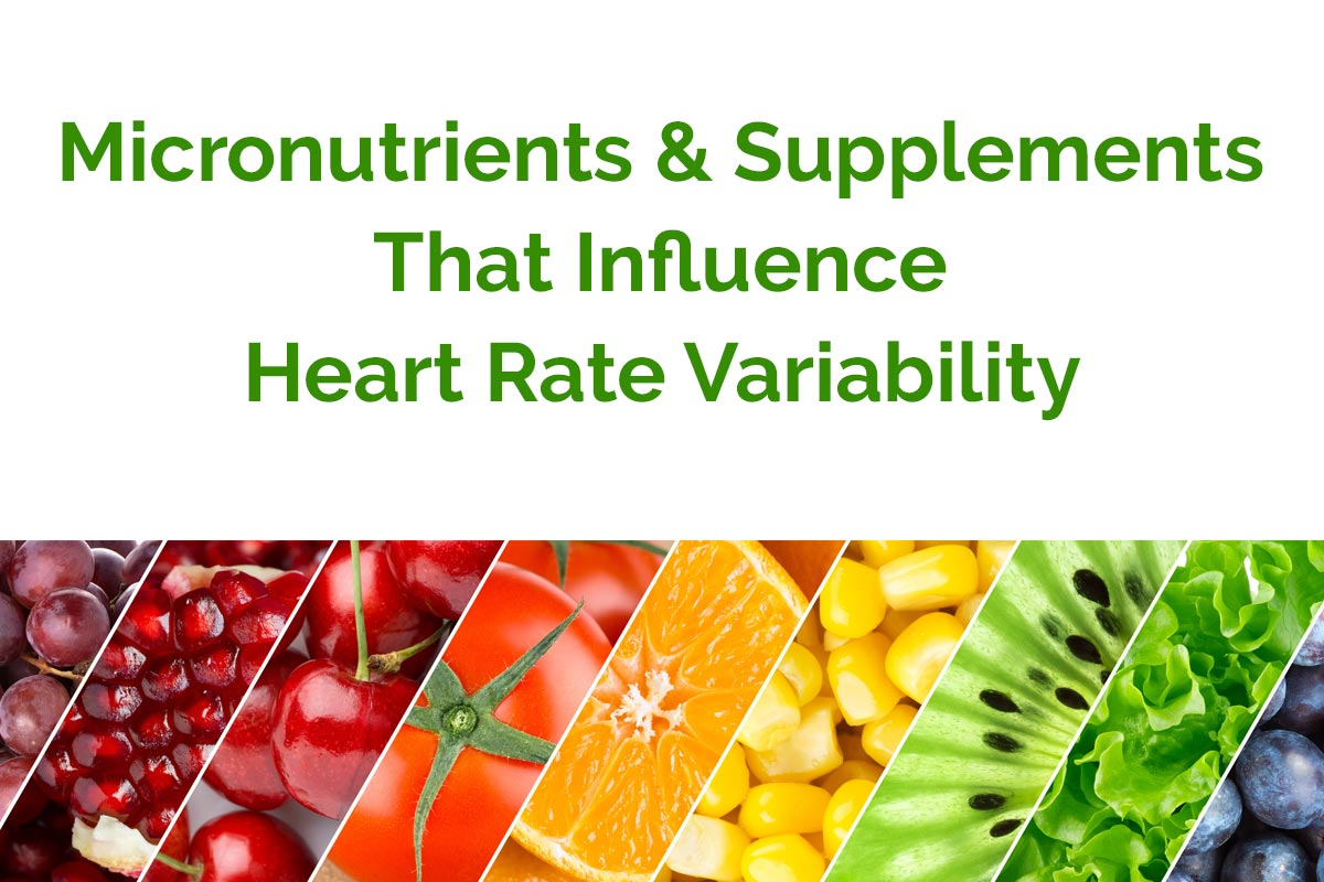 Micronutrients and Supplements That Influence Heart Rate Variability