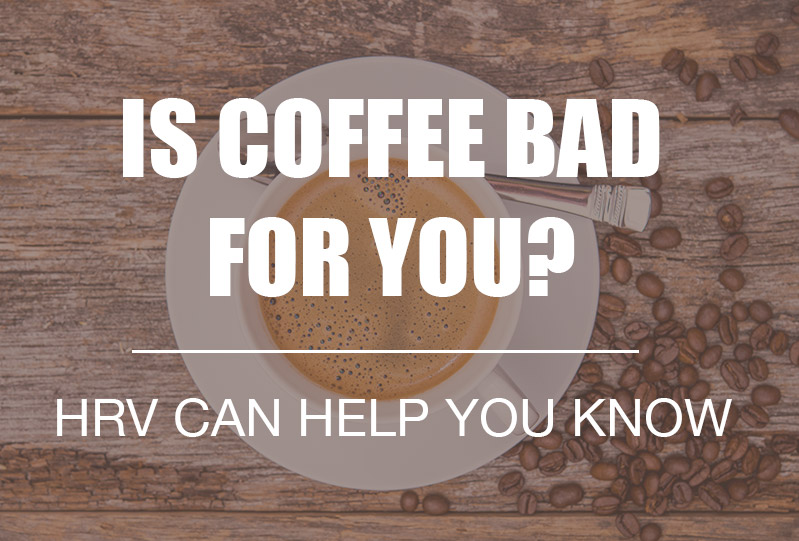 Infographic Time: Is Coffee Bad for You? What Does HRV Say?
