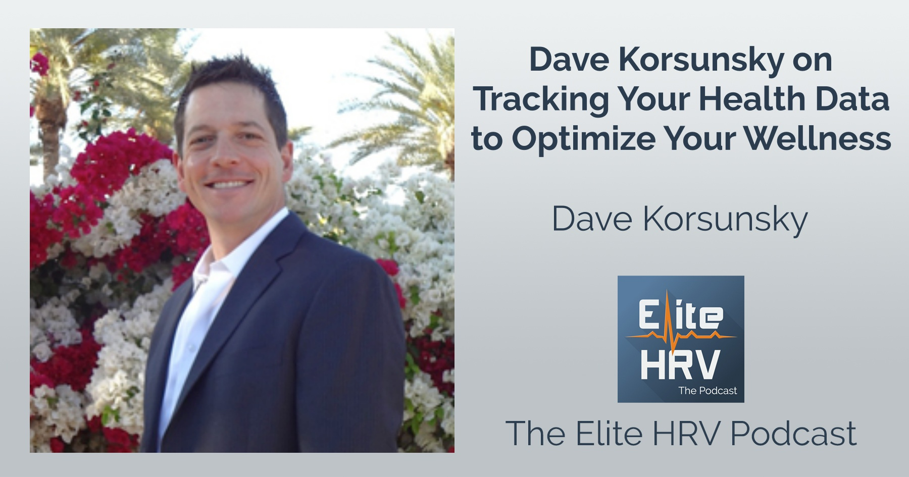 Dave Korsunsky on Tracking your Health Data to Optimize Your Wellness