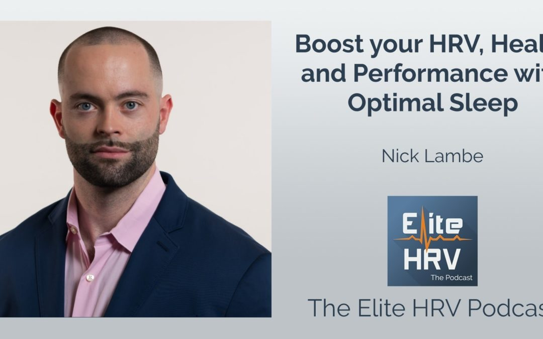 Boost your HRV, Health and Performance with Optimal Sleep with Nick Lambe